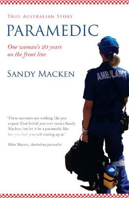 Paramedic: The Remarkable Resilience of the Human Spirit by Sandy Macken