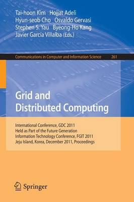 Grid and Distributed Computing by Tai-hoon Kim