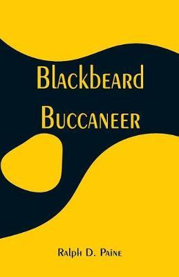 Blackbeard: Buccaneer by Ralph D Paine