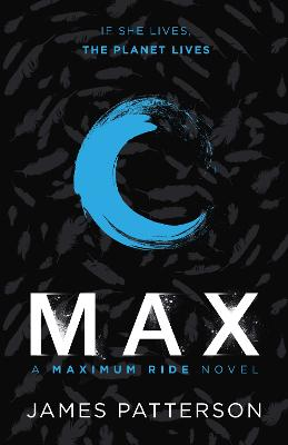 Maximum Ride: Max by James Patterson