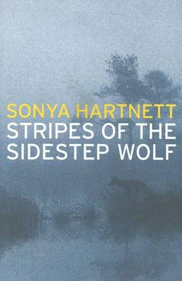 Stripes of the Sidestep Wolf by Sonya Hartnett