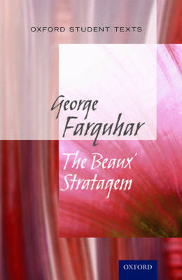 Oxford Student Texts: The Beaux' Stratagem book