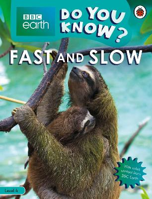 Do You Know? Level 4 - BBC Earth Fast and Slow by Ladybird
