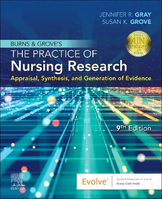 Burns and Grove's The Practice of Nursing Research: Appraisal, Synthesis, and Generation of Evidence book