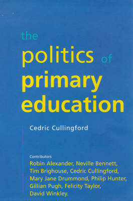 Politics of Primary Education by Cedric Cullingford