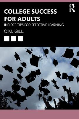 College Success for Adults: Insider Tips for Effective Learning book