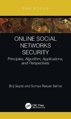 Online Social Networks Security: Principles, Algorithm, Applications, and Perspectives book