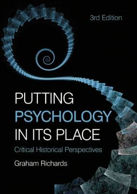 Putting Psychology in its Place by Graham Richards
