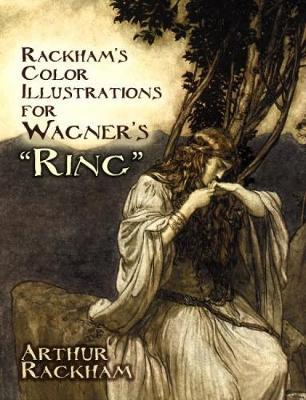 """Rackham's Color Illustrations for Wagner's """"Ring"""" by Arthur Rackham"""