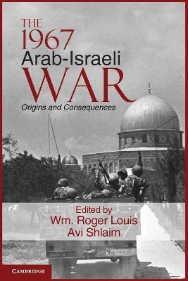 1967 Arab-Israeli War by Wm Roger Louis