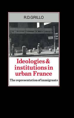 Ideologies and Institutions in Urban France by R.D. Grillo