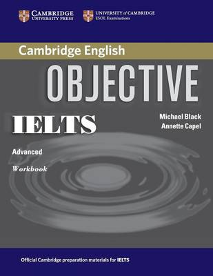 Objective IELTS Advanced Workbook by Annette Capel