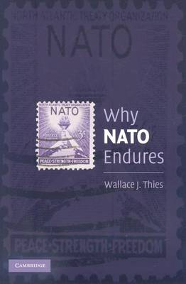 Why NATO Endures by Wallace J. Thies
