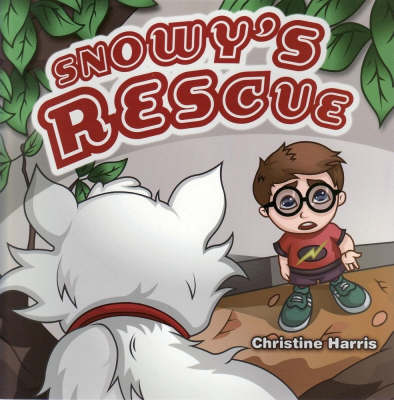 Snowy's Rescue by Christine Harris