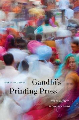 Gandhi's Printing Press by Isabel Hofmeyr
