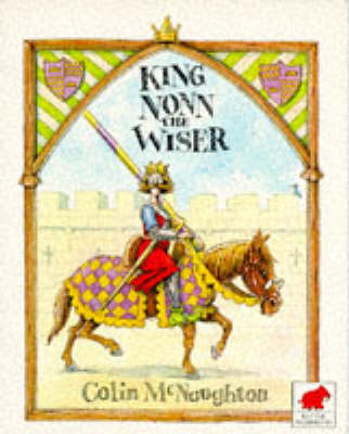 King Nonn the Wiser by Colin McNaughton