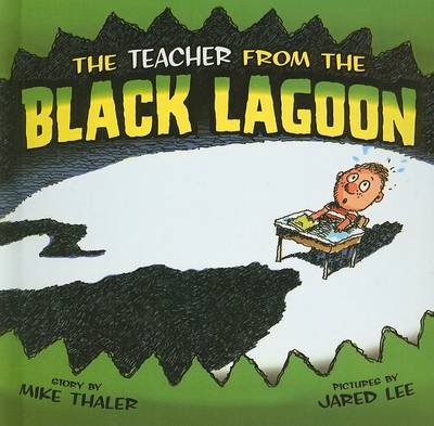 The Teacher from the Black Lagoon by Mike Thaler