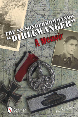 SS-Sonderkommando 'Dirlewanger': A Memoir by Rolf Michaelis