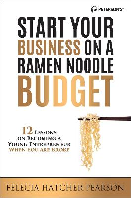 Start Your Business on a Ramen Noodle Budget by Felecia Hatcher
