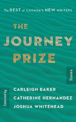 The Journey Prize Stories 31: The Best of Canada's New Writers by Carleigh Baker