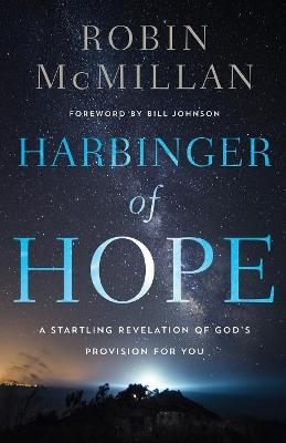 Harbinger of Hope by Robin McMillan