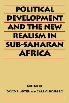Political Development and the New Realism in Sub-Saharan Africa by David E. Apter