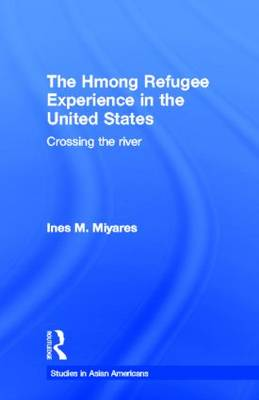 Hmong Refugee Experience in the United States book
