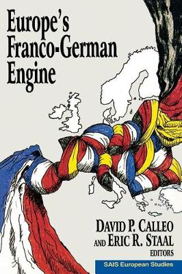 Europe's Franco-German Engine by David P. Calleo