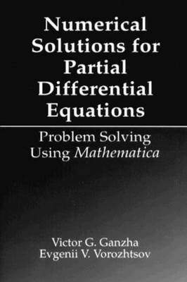 Numerical Solutions for Partial Differential Equations by Victor Grigor'e Ganzha