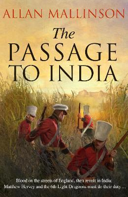 The Passage to India: (Matthew Hervey 13) by Allan Mallinson