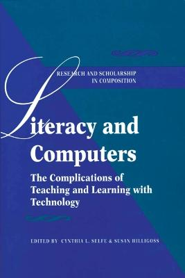 Literacy and Computers by Cynthia L. Selfe