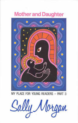 Mother & Daughter: My Place For Young Readers by Sally Morgan