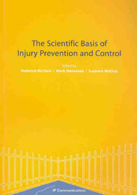 The Scientific Basis of Injury Prevention and Control by Mark R. Stevenson