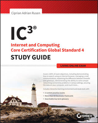 IC3: Internet and Computing Core Certification Living Online Study Guide by Ciprian Rusen