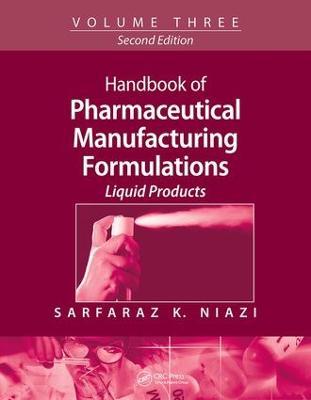Handbook of Pharmaceutical Manufacturing Formulations by Sarfaraz K. Niazi