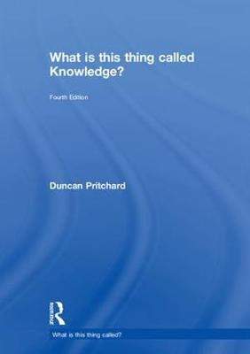 What is this thing called Knowledge? by Duncan Pritchard