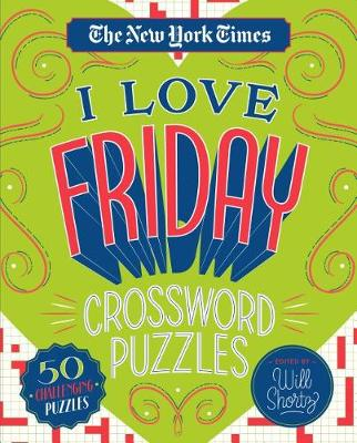 The New York Times I Love Friday Crossword Puzzles: 50 Challenging Puzzles book
