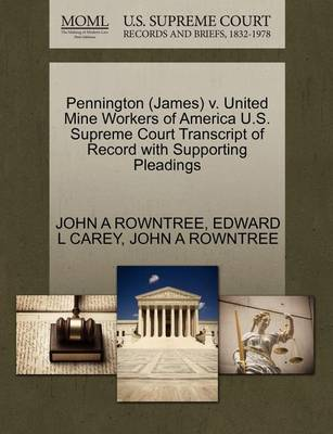 Pennington (James) V. United Mine Workers of America U.S. Supreme Court Transcript of Record with Supporting Pleadings by Edward L Carey