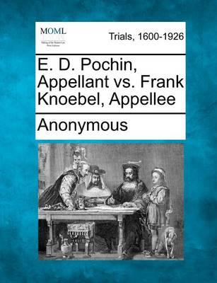 E. D. Pochin, Appellant vs. Frank Knoebel, Appellee by Anonymous