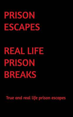 Real Life Prison Escapes by Nash