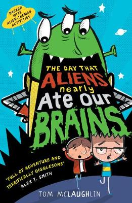 Day That Aliens (Nearly) Ate Our Brains by Tom McLaughlin