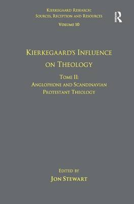 Volume 10, Tome II: Kierkegaard's Influence on Theology book