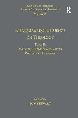 Volume 10, Tome II: Kierkegaard's Influence on Theology Tom II: Kierkegaard's Influence on Theology Volume 10 by Jon Stewart