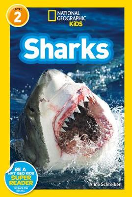 National Geographic Kids Readers: Sharks by Anne Schreiber