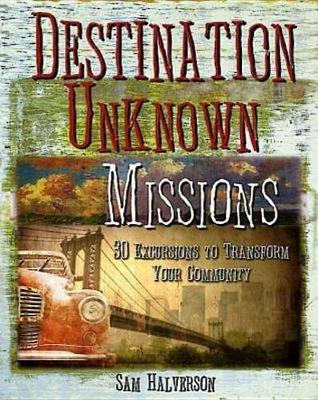 Destination Unknown Missions by Sam Halverson