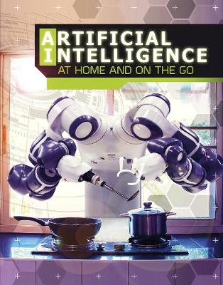 Artificial Intelligence at Home and on the Go book