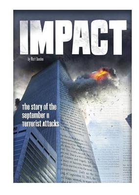 Impact: The Story of the September 11 Terrorist Attacks by ,Matt Doeden