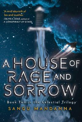 House of Rage and Sorrow: Book Two in the Celestial Trilogy by Sangu Mandanna