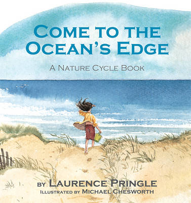 Come to the Ocean's Edge by Laurence Pringle