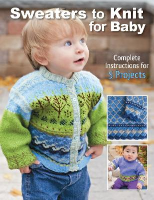 Sweaters to Knit for Baby by Kari Cornell